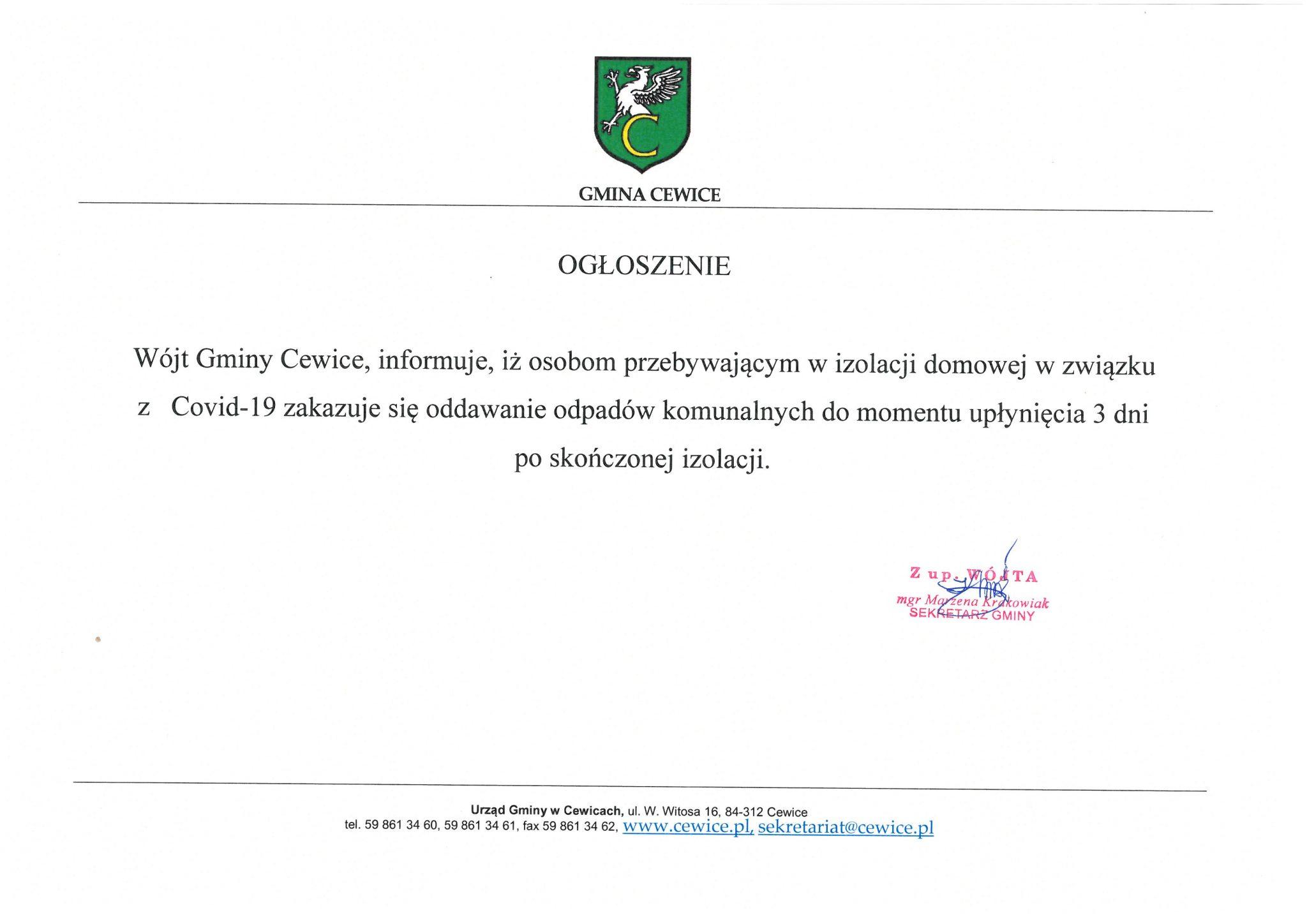 Wójt Gminy Cewice, informuje, iż osobom przebywającym w izolacji domowej w związku z COVID-19 zakazuje się oddawanie odpadów komunalnych do momentu upłynięcia 3 dni po skończeniu izolacji.