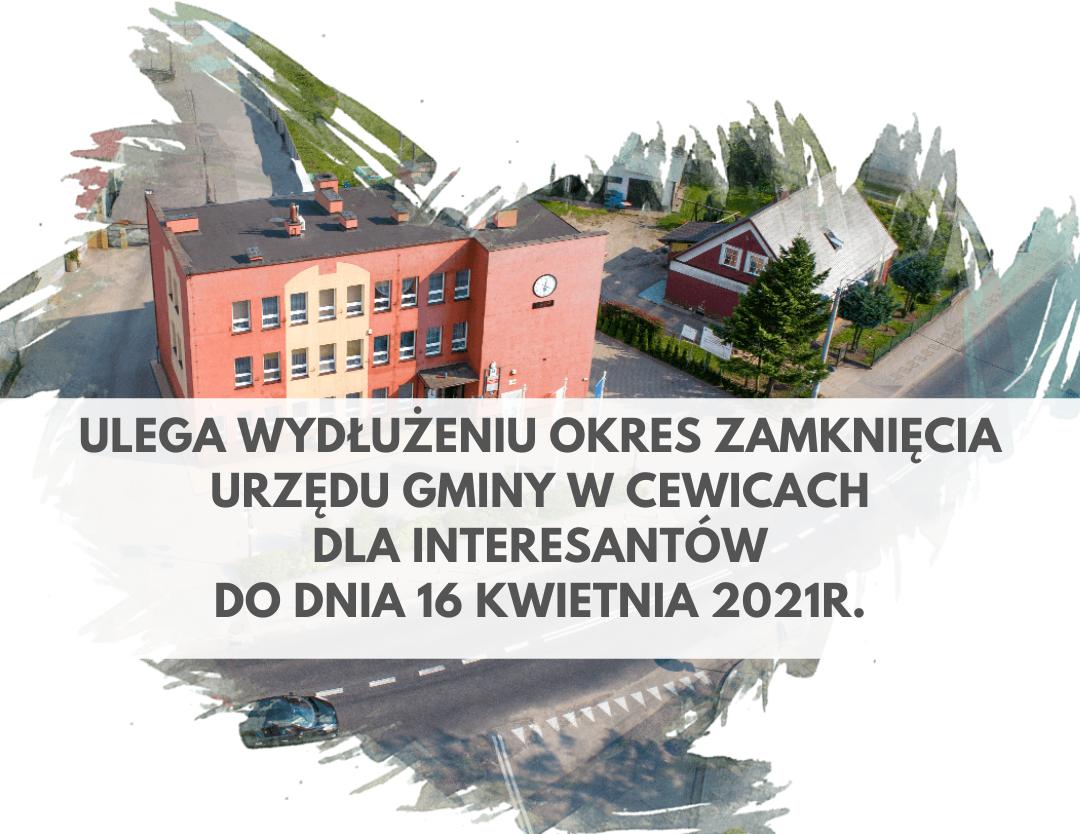 Ulega wydłużeniu okres zamknięcia Urzędu Gminy w Cewicach dla interesantów do dnia 16 kwietnia 2021r.